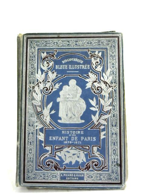 Histoire D'Un Enfant De Paris 1870-71 by Mme. G. Mesureur