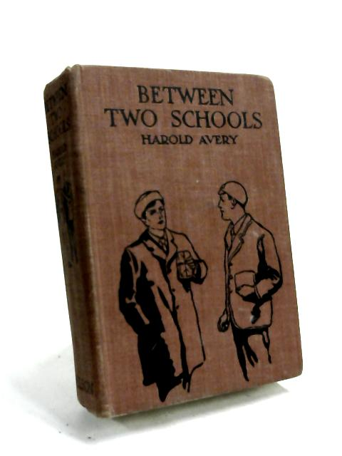 Between Two Schools by Harold Avery