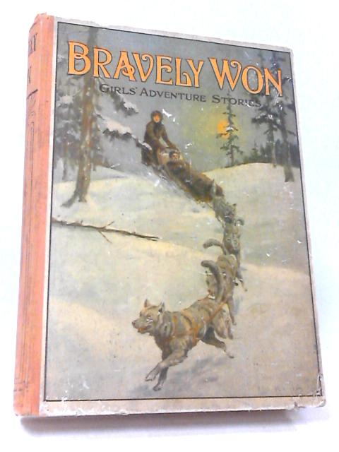 Brave Won Girls Adventure Stories by Sibyl Owsley et al