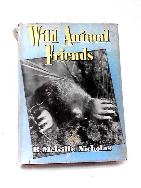 Wild Animal Friends by Nicholas, B. M.