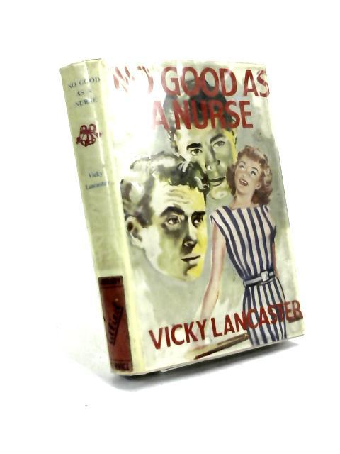 No good as a nurse by Vicky Lancaster