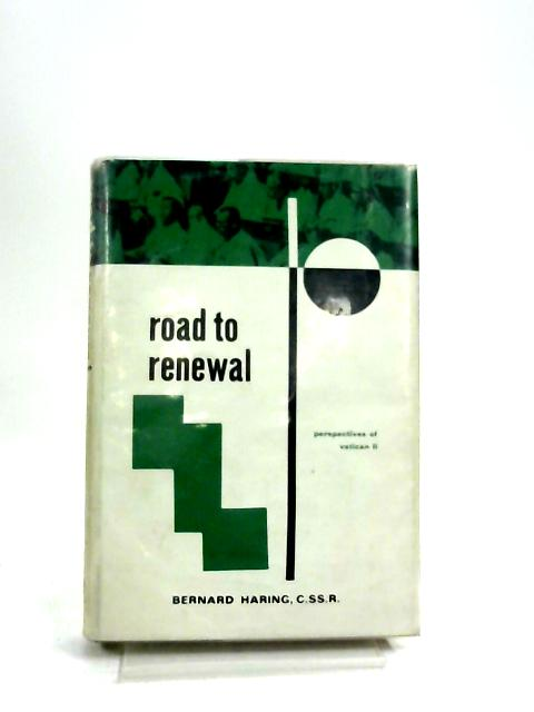 Road to renewal;: Perspectives of Vatican II by Bernhard Häring