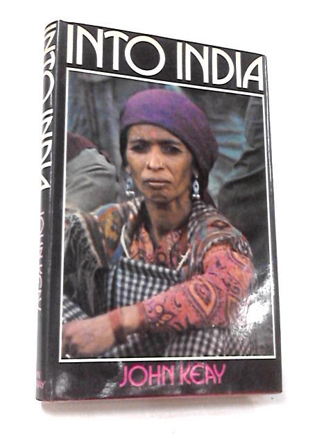 Into India By Keay, John