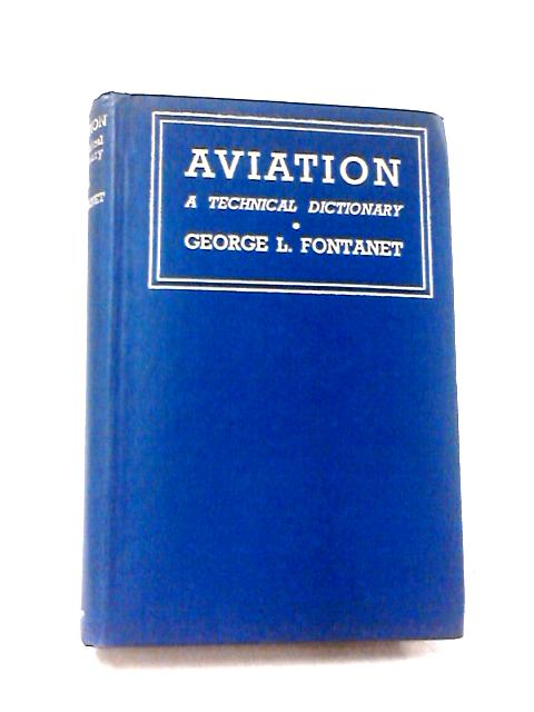Aviation, a Technical Dictionary by Fontanet, George Louis