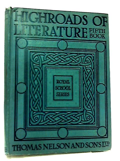 The Royal School Series, Highroads of Literature Book V by Not Stated