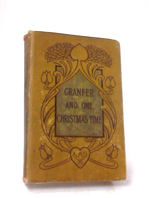 Granfer and One Christmas Time by E. H. Stooke