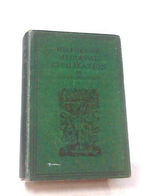 History of Mediaeval Civilization by Seignobos, Charles