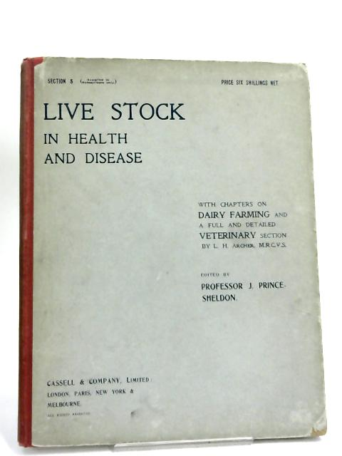 Live Stock in Health and Disease: Section 5- by J. Prince Sheldon