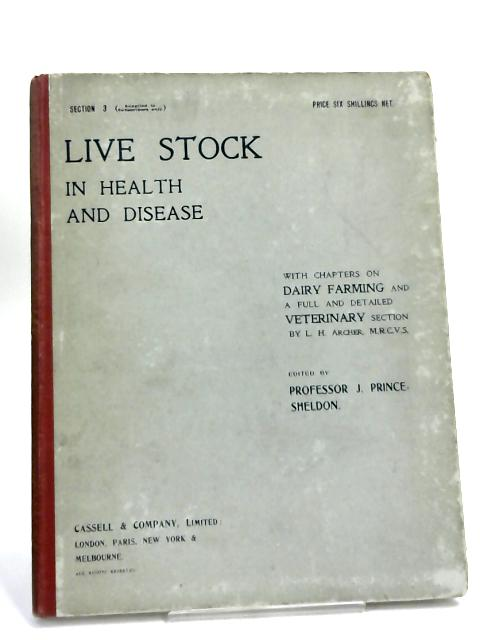 Live Stock in Health and Disease: Section 3 by J. Prince-Sheldon