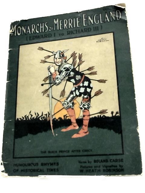 Monarchs of Merrie England -vol II by Roland Carse- illus. W Heath Robinson