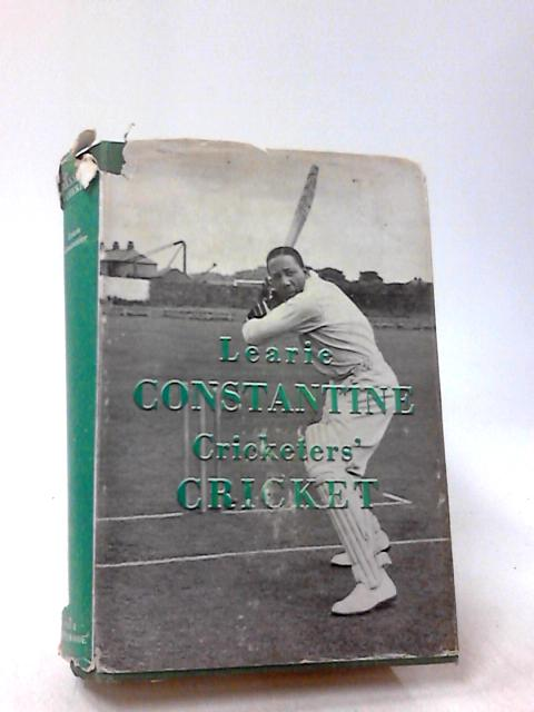 CRICKETERS' CRICKET by Learie. Constantine
