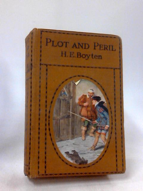 Plot and Peril by H E Boyten