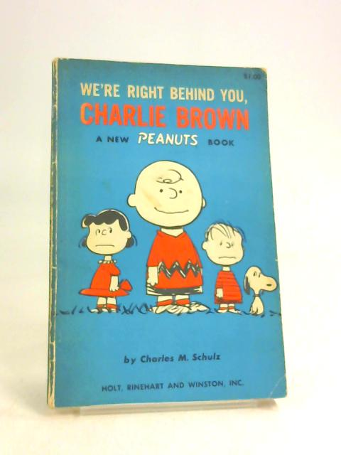 We're right behind you, Charlie Brown by Schulz, Charles M