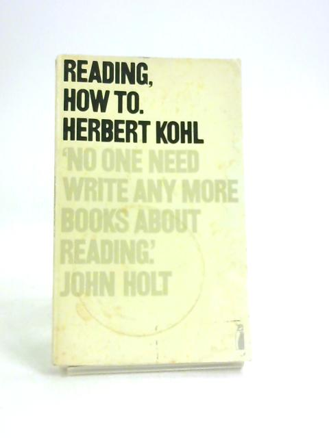 Reading, How To by Herbert Kohl
