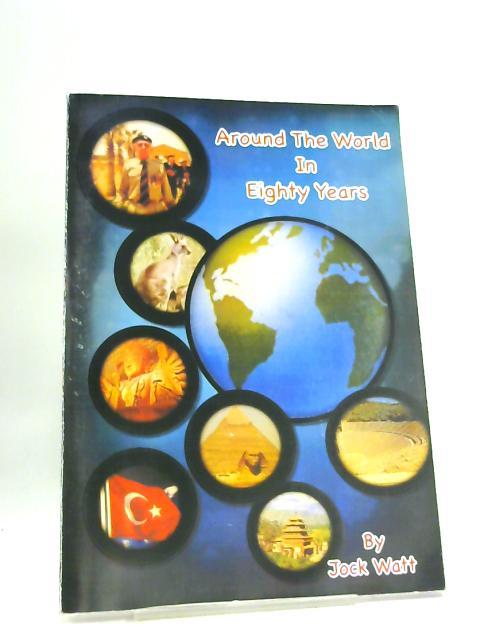 Around the world in eighty years by Jock watt