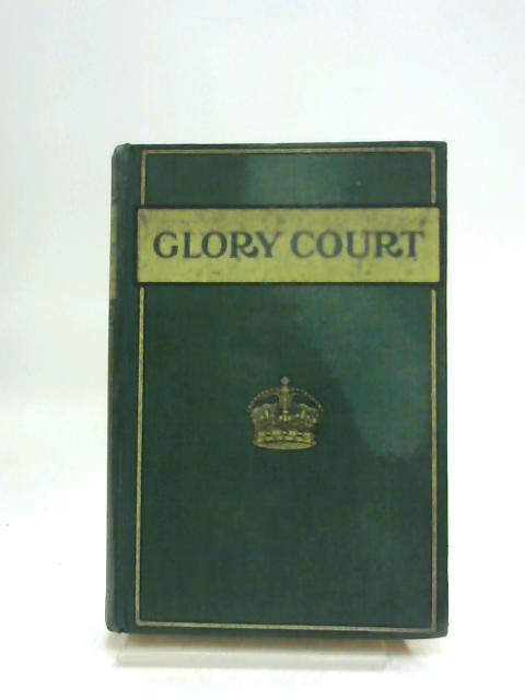 Glory Court: The Story Of Its Light-Bringers by Charles Aver