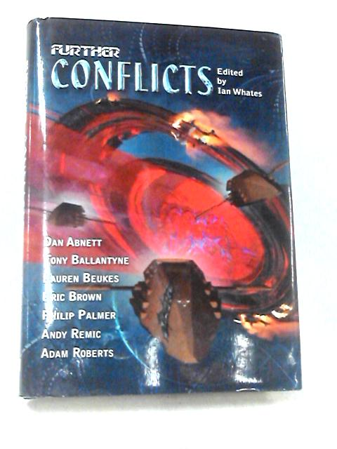 Further Conflicts by Edited by Ian Whates