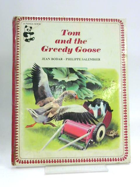 Tom And the Greedy Goose by Jean Bodar
