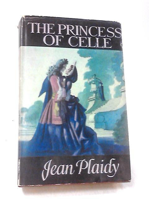 The Princess of Celle by Plaidy, Jean