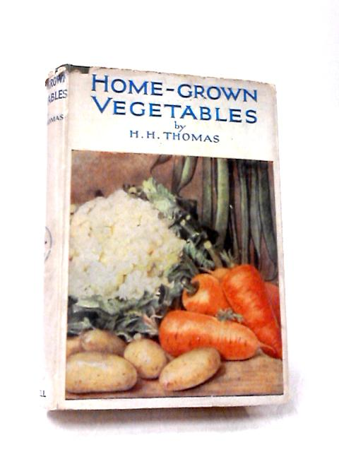 Home Grown Vegetables by H. H Thomas