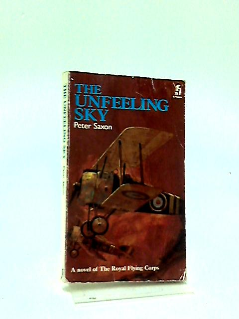 The Unfeeling Sky by Peter Saxon