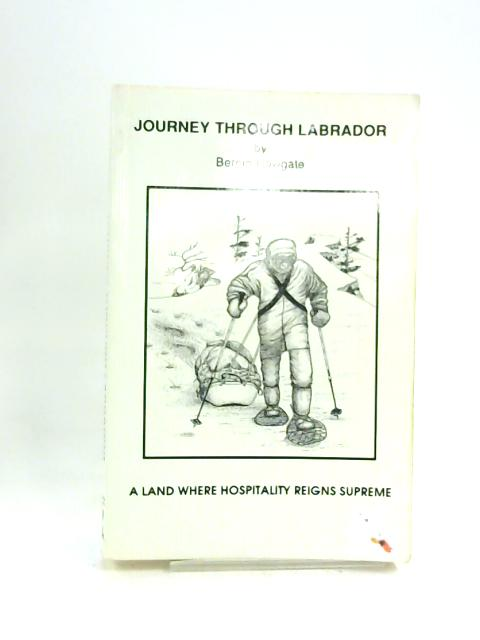 Journey Through Labrador by Bernie Howgate