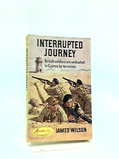 Interrupted Journey by James Wilson