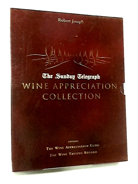 The Wine Appreciation Collection by Robert Joseph