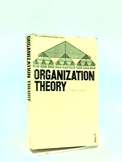 Organization Theory by D.S. Pugh