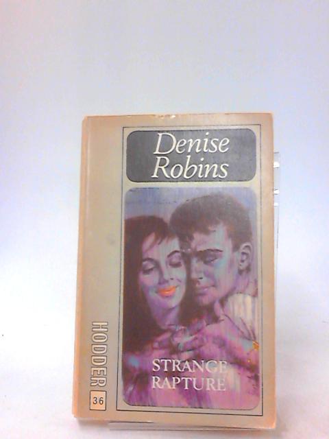 Strange Rapture by Denise Robins