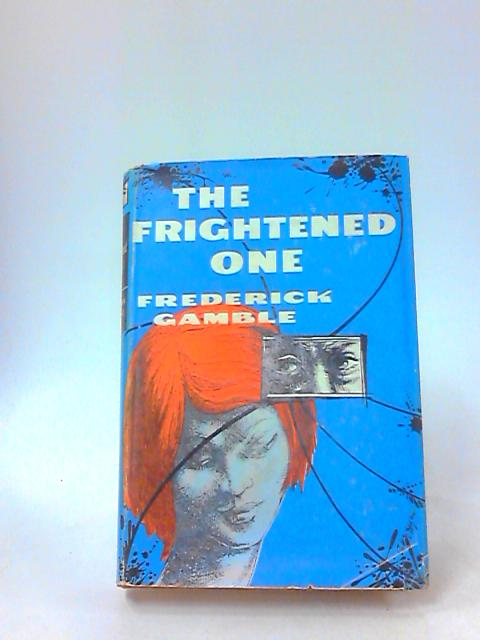 The frightened one by Gamble, Frederick