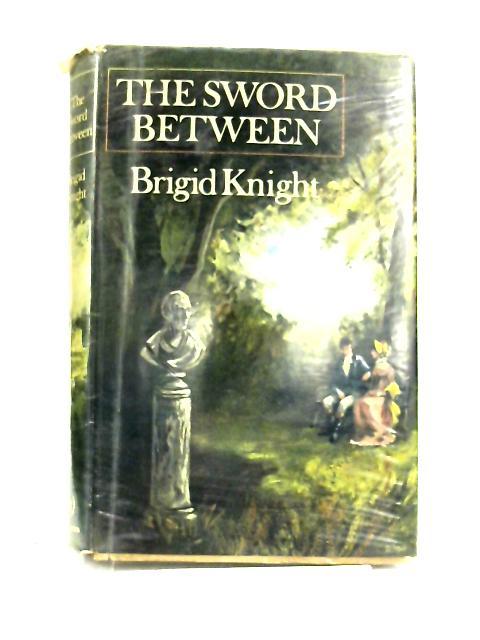 The Sword Between by Brigid Knight