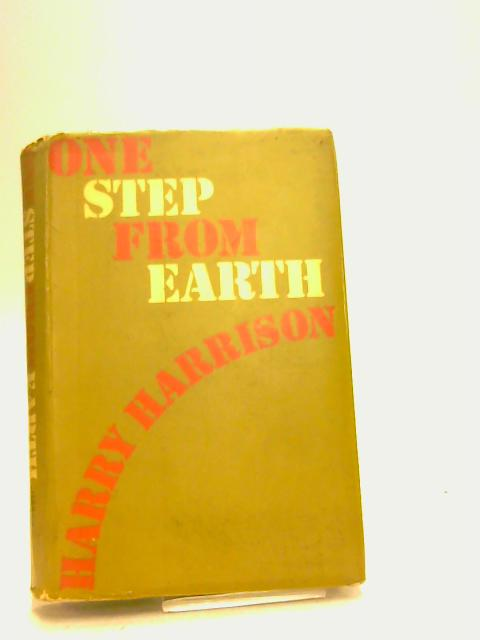 One Step from Earth by Harrison, Harry