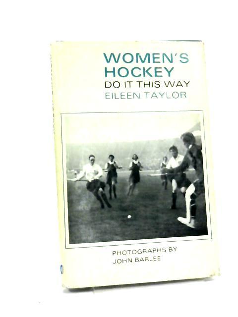 Women's Hockey by Eileen Taylor,