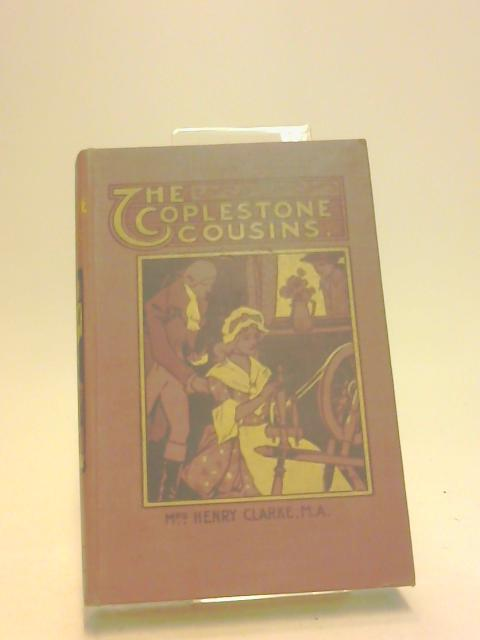 THE COPLESTONE COUSINS by MR HENRY CLARKE