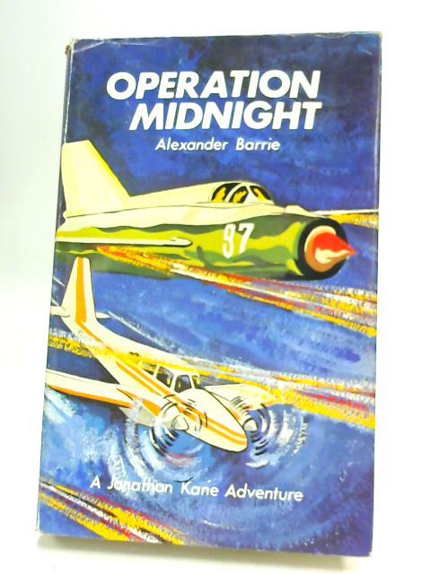 Operation Midnight: A Jonathan Kane Adventure by Alexander Barrie