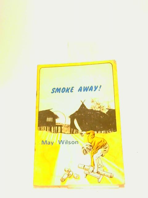 Smoke Away (An OMF Oriole book) by Wilson, May