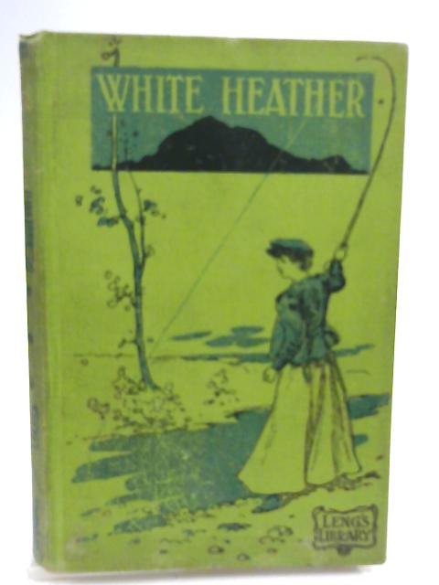 White Heather (Leng's Library) by William Black
