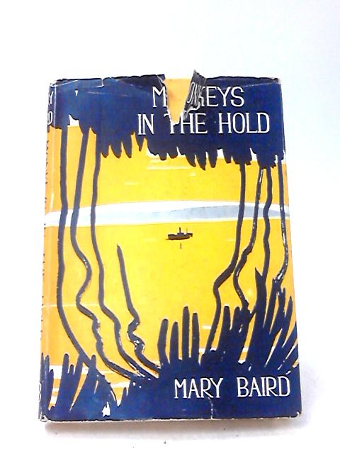 Monkeys In The Hold by Mary Baird