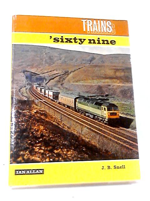 Trains Sixty-Nine by J. B. Snell