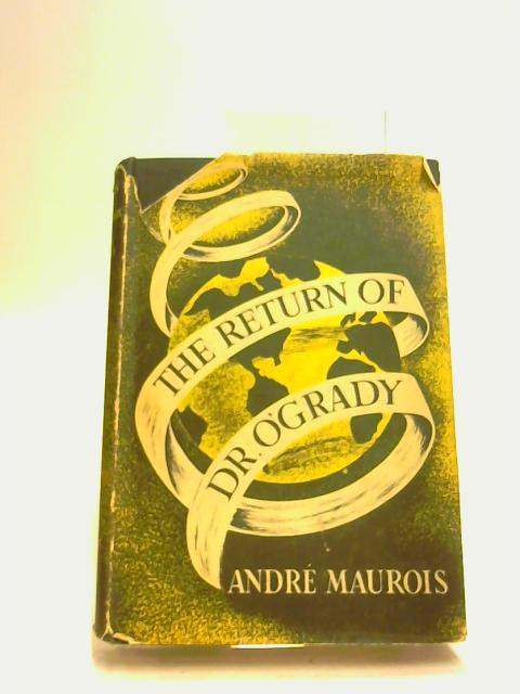 Return of Doctor O'Grady, The by Maurois , Andre