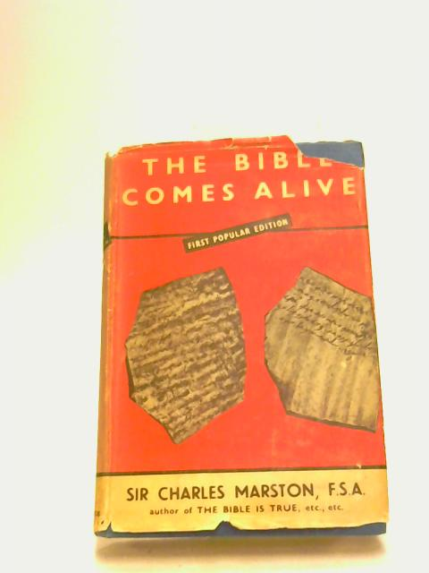 The Bible Comes Alive by MARSTON C