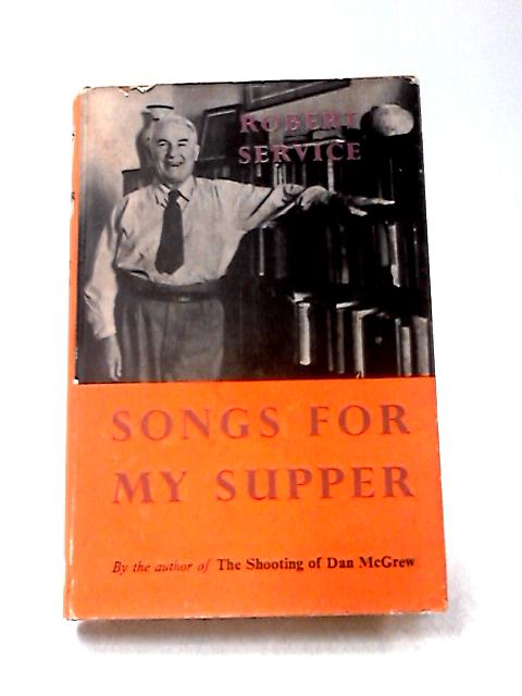 Songs for my Supper by Service, Robert
