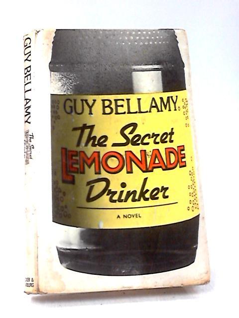 Secret Lemonade Drinker by Bellamy, Guy