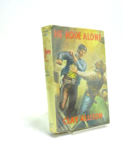 He rode alone by Clay Allison