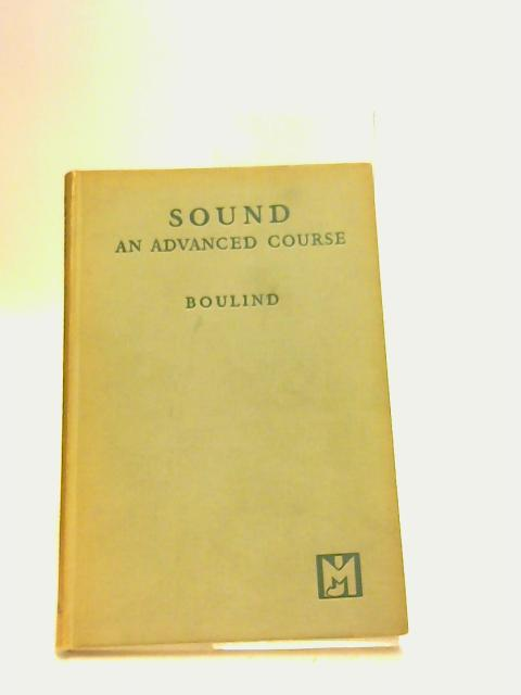 SOUND: AN ADVANCED COURSE. by Boulind, HF.