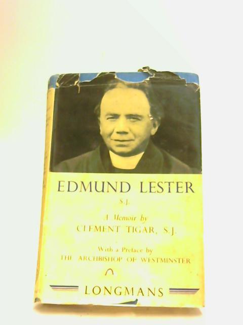 Edmund Lester, S.J. (1866-1934) A Memoir by Tigar, C