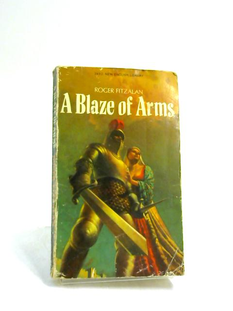 Blaze of Arms by Fitzalan, R.