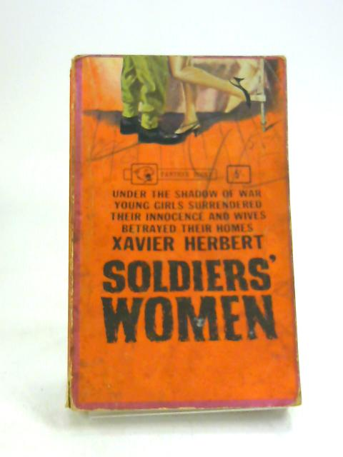 Soldiers' Women By Xavier Herbert