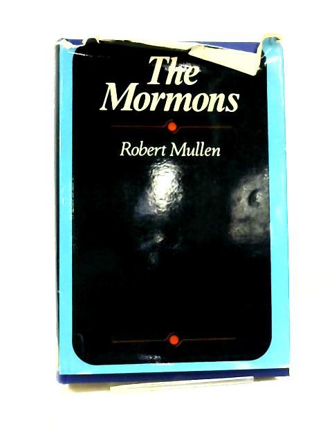 The Mormons by Robert Mullen